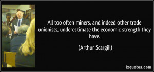 More Arthur Scargill Quotes