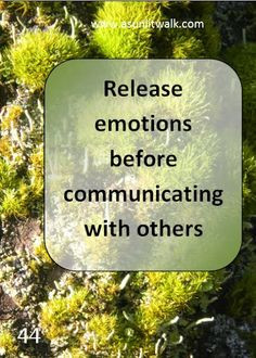 release emotions otherwise you run the risk of releasing those ...