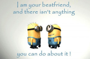 Minion Friend Quotes Minions Friendship Quote