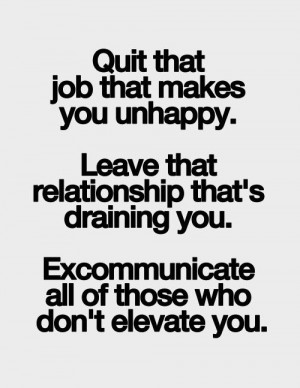 LE LOVE BLOG QUOTE QUIT THAT JOB LEAVE THAT RELATIONSHIP photo ...