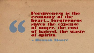 Forgiveness Is the economy of heart ~ Anger Quote