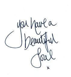 you have a beautiful soul more today thoughts beautiful soul positive ...