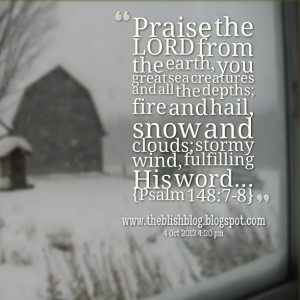 Quotes Picture: praise the lord from the earth, you great sea ...