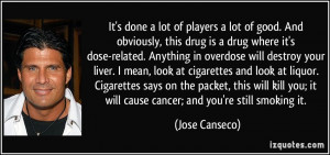 lot of players a lot of good. And obviously, this drug is a drug ...