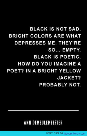 Black Is Not Sad Life Love Quotes