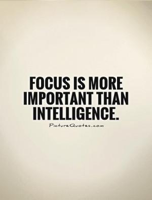 Focus Quotes Intelligence Quotes