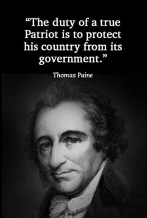 The duty of a true patriot is to protect his country from its ...