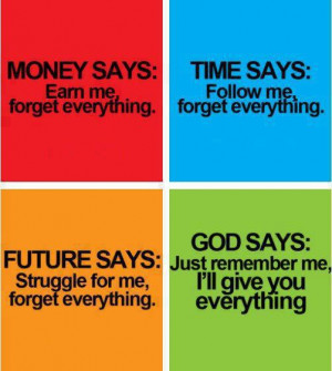 Money says: Earn me, forget everything.