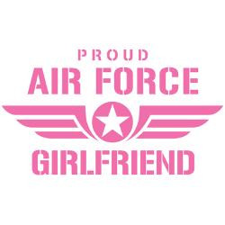 proud_air_force_girlfriend_w_pink_stein.jpg?side=Back&height=250&width ...