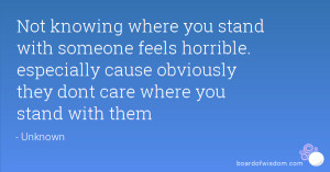 Not knowing where you stand with someone feels horrible. especially ...