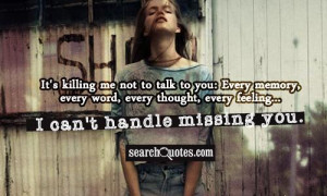 It's killing me not to talk to you: Every memory, every word, every ...
