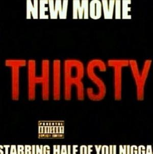 New movie Thirsty...