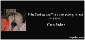 quote if the cowboys and titans ain t playing i m not interested tanya