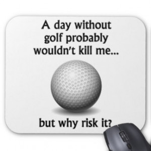 Funny Golf Sayings Mouse Pads