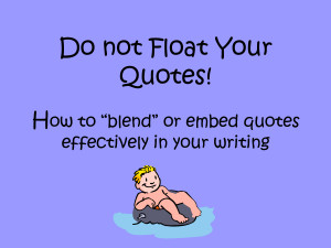 Don t Float Your Quotes! How to use blended quotations