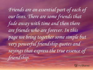 ... fade away with time and then there are friends who are forever. In thi