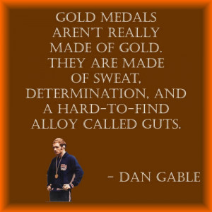 Displaying (17) Gallery Images For Dan Gable Quotes...