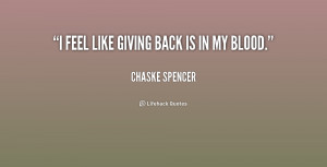 quote-Chaske-Spencer-i-feel-like-giving-back-is-in-228197.png