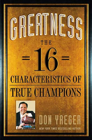 Greatness, A Game Plan For Life, Play It Like You Mean It