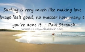 Surf Quotes. The days that start with surfing are always the best http ...