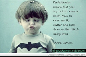 Anne Lamott Perfectionism Picture by Gayle Themess - Inspiring Photo