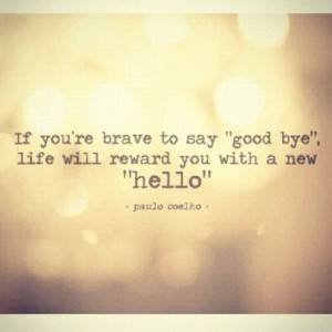Quotes About Something New ~ Goodbyes are the start of something new ...