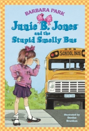 "Start by marking ""Junie B. Jones and the Stupid Smelly Bus (Junie B ..."