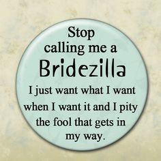 Bridezilla quotes