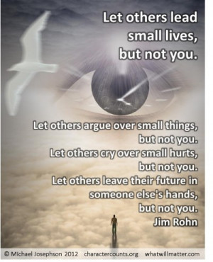 QUOTE & POSTER: Let others lead small lives, but not you. Let others ...