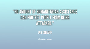 No amount of humanitarian assistance can protect people from being ...