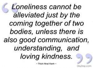 loneliness cannot be alleviated just by thich nhat hanh