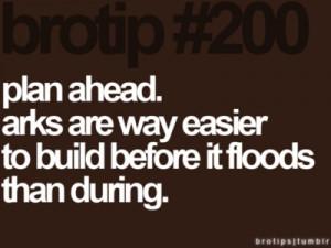 Plan ahead.