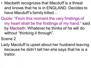 Macbeth recognizes that Macduff is a threat and knows that he is in ...
