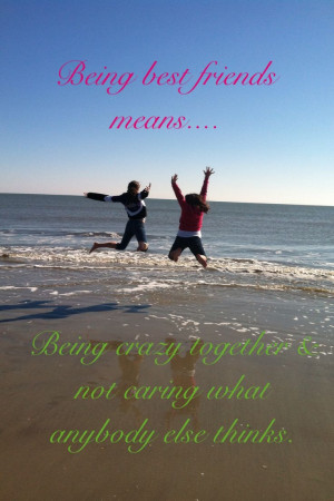 ... my dad took of me and my best friend at the beach i added the caption