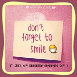 SMILE ~ Brighten someone's day :)