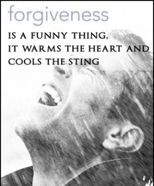 ... Funny Thing It Warms The Heart And Cools The Sting - Apology Quote