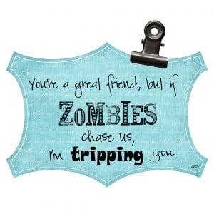 Funny Quote Zombies Are...