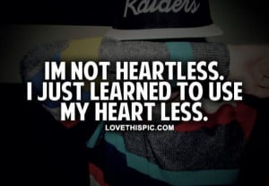 Heartless Quotes Im not heartless