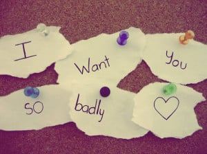 heart, i want you, i want you so badly, love, quotes, you