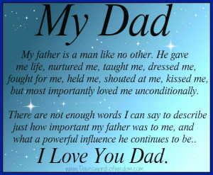 my dad my father is a man like no other he gave me life nurtured me ...
