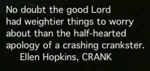 Your Sunday Ellen Hopkins Quote of the Day is from CRANK