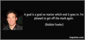 More Robbie Fowler Quotes