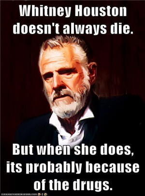 The Most Interesting Man in the World -Image #249,788