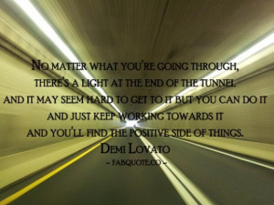 Demi lovato light at the end of the tunnel quote