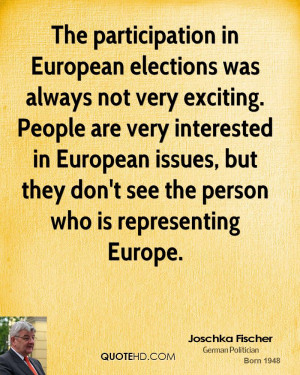The participation in European elections was always not very exciting ...