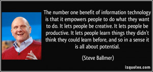 ... before, and so in a sense it is all about potential. - Steve Ballmer