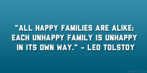 "... ; each unhappy family is unhappy in its own way."" – Leo Tolstoy"