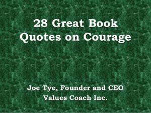 28 Great BookQuotes on CourageJoe Tye, Founder and CEOValues Coach Inc ...