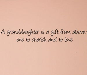 granddaughter quotes wisdom for my granddaughter