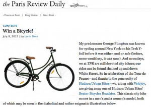 My predecessor George Plimpton was known for cycling around New York ...